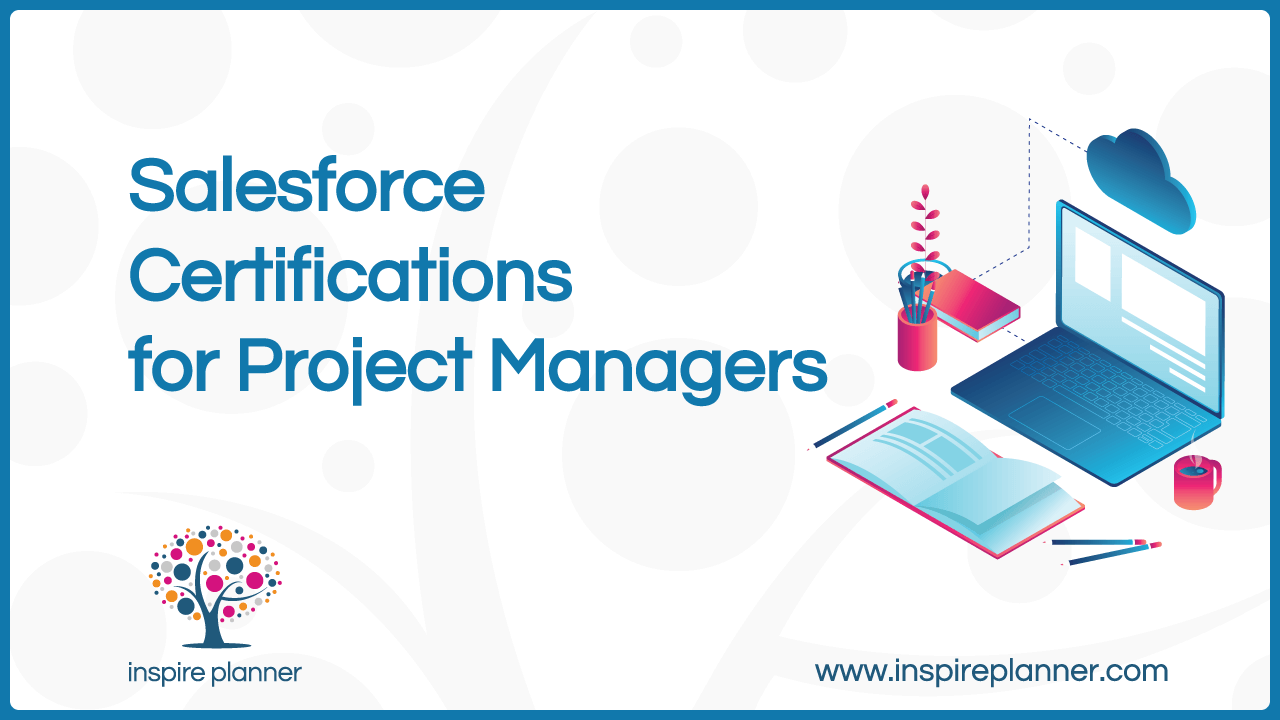 The Ultimate Guide to Salesforce Certifications for Project